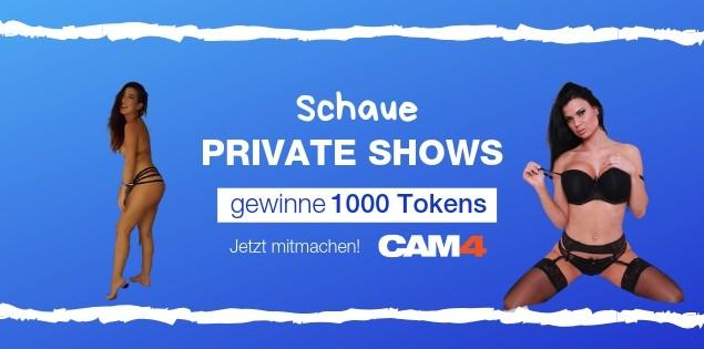 Schaue Private Shows und (Gewinne 1000 Tokens)
